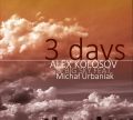 Michal Urbaniak Alex Kolosov 3 days